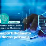 Compartilhamento de dados pessoais é tema de webinário nacional